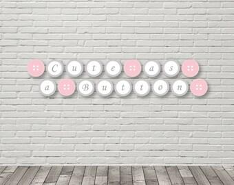 Cute as a Button Banner, Cute as a Button Shower, Button Birthday Banner, First Birthday Banner, Girl Baby Shower, Girl Birthday, Printable
