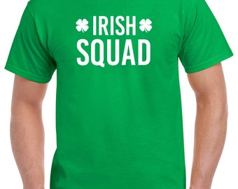 Funny Irish Shirt-Irish Squad-St Patrick's Day Shirt Green T Shirt Shamrock