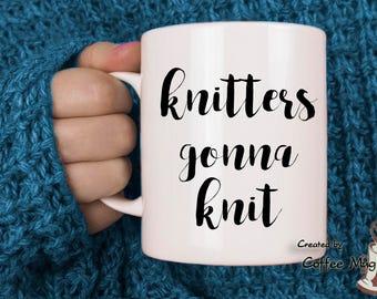 Knitters gonna knit, Knitting Mug, Gift for knitter, knitter lover, Funny Mug, mugs with knitting sayings, Knitting needles