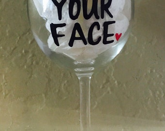 I miss your face! Funny wine glass- best friends - Distance Best friend gift