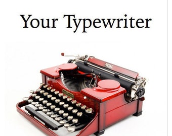 Your Typewriter: Finding, Buying, and Using a Vintage or Antique Typewriter, Even if You Don't Know Anything About Them