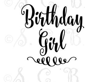 Birthday Girl  SVG cutting file / birthday cutting file/ SVG File download / cricut / silhouette/ birthday svg file