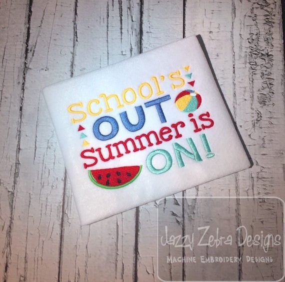 Schools out, Summer is on saying embroidery design - summer embroidery design - schools out embroidery design - last day of school