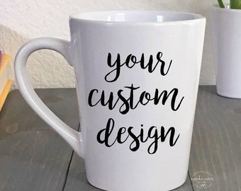 Coffee Mug - Personalized Coffee Mug - Custom Coffee Mug- Custom Logo Mugs - Personalized Mug - Custom Quote - Design your own