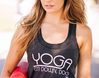 Top Seller!! The Original YOGA I'm Down, Dog Funny Yoga Tank in Charcoal/ White , Yoga Shirt, Gym Shirt, Gym Tank, Yoga Top