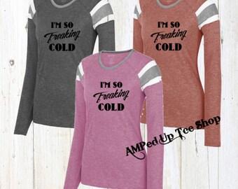 Im So Freaking Cold Women's Longsleeve Raglan Shirt, I Am Freaking Cold Long Sleeve Raglan Shirt