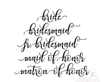 Bridal Party SVG | Bride SVG | Bridesmaid | Maid of Honor  | Cut File | DXF file | svg files for Cricut and Silhouette
