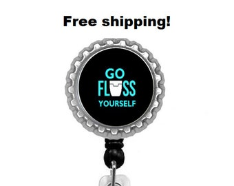 Go floss yourself-I love dental floss - dentist-retractable badge holder free shipping !