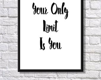 Motivational, Inspirational Printable Quote, Minimalist Art, Typography Print, Digital Print, Instant Download, Your Only Limit is You