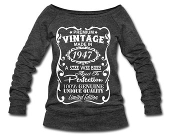 70th Birthday Gift Ideas for Women ***VELVETY PRINT*** Made in 1947 Pullover - Memorable Wideneck Sweatshirt - Birthday Gifts for Her