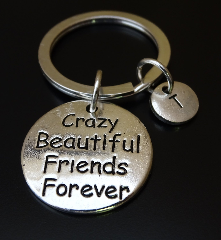 Crazy Beautiful Friends Forever Keychain Custom Keychain Custom