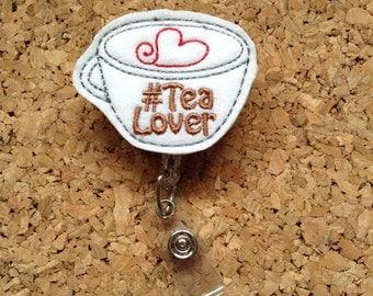 Badge Reels, TEA Lover Badge Reel, FELT Badge Reel, Retractable ID Name Holder, Nurse Badge,  Teacher Gift, 1174