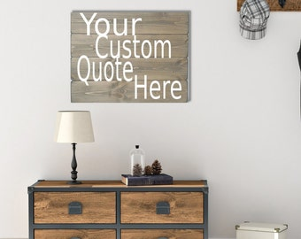 Custom Wood Signs - Create Your Own Sign - Custom Quote - Custom Family Name sign - Personalized Sign - Custom Signs - Reclaimed Wood Look