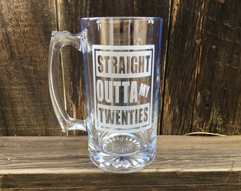 30th Birthday for Him or For Her, Straight Outta My Twenties Beer Mug, 30th Birthday Beer Mug, Men's Dirty 30, 30th Birthday Gift Ideas