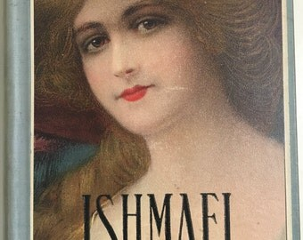 Ishmael or In the Depths. Mrs. E.D.E.N. Southworth, most popular 19th century author! Beautiful Victorian woman cover painting. Antique book