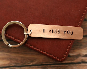 I MISS YOU Keychain For Her Hand Stamped Copper Keychain For Him Boyfriend gift to a loved Girlfriend Gift for Husband Long Distance Gift