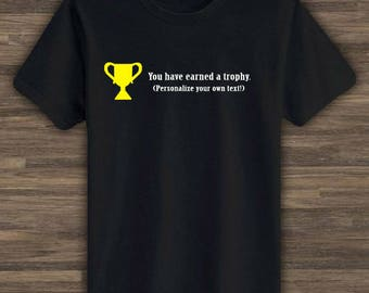 Personalized | You Have Earned A Trophy! Custom Shirt, Personalized Shirt, Gamers Custom Shirt, Gamers Personalised Shirt, PlayStation Tee