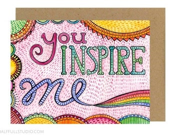 You Inspire Me Card, Inspirational Card, Mentor Gift, Teacher Mentor Gift, Teacher Appreciation, Friend Appreciation, Best Friend Card