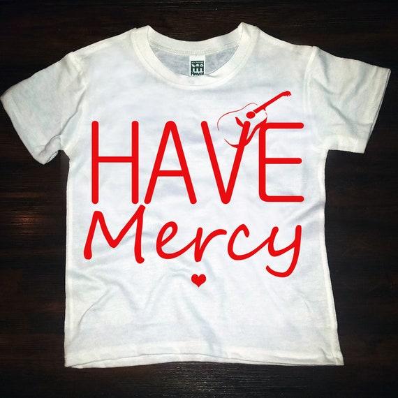 have mercy- tee