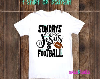 Sundays are for Jesus & Football shirt