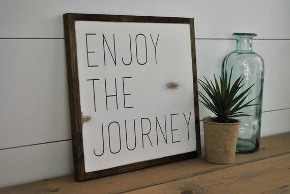 ENJOY THE JOURNEY 1'X1' framed sign