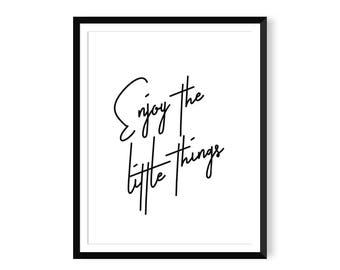 Enjoy the Little Things Print - Typography Poster - Instant Download - Printable Wall Art