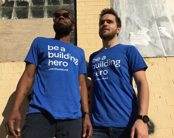Be A Building Hero T-Shirt