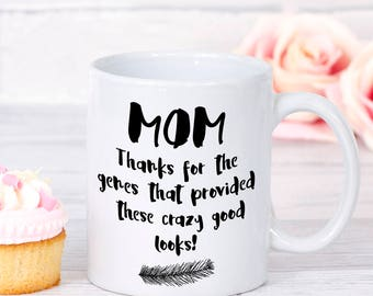 Mother's Day Mug, Mom-Thanks for the genes, Gift for Mom,Funny Mug, Funny Moms Mug, Mother's day Gift, Mom Gift, Mothers Day, Humorous mugs