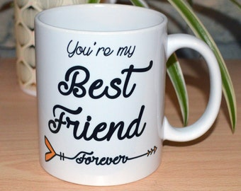 The mug of best friends 'You re my best friend forever' Style customizable Boho
