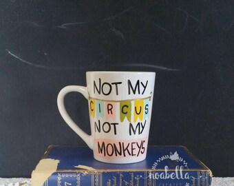 Not My Circus Not My Monkeys Coffee Mug, Funny Coffee Mug, Hand Drawn Coffee Mug, Not My Circus Mug, Not My Monkeys Mug, Humorous Mug