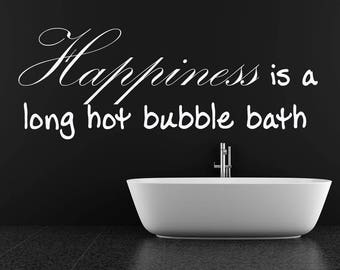 happiness is a long hot bubble bath wall decal custom made customize size and color