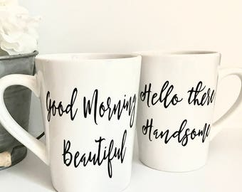 Good Morning Beautiful, Hello There Handsome 14oz Coffee Mug Set, Coffee Cup, His and Hers, Fathers Day, Mothers Day, Anniversary, Birthday