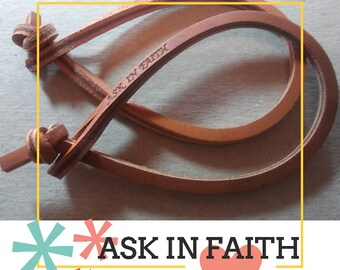 So cute!  One dollar each!  Ask In Faith stamped leather cord bracelet, YW 2017 theme, camp craft, ready to antique, stain or leave as-is