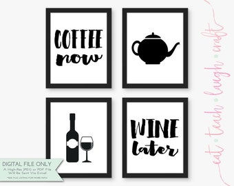 SET OF 4 Coffee Now Wine Later Print - Kitchen and/or Dining Room Decor {Instant Digital Download - 8x10}