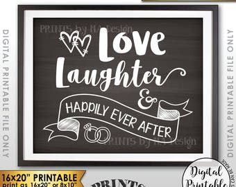 "Love Laughter and Happily Ever After Wedding Sign, Rehearsal Reception Anniversary, 8x10/16x20"" Chalkboard Style Printable Instant Download"