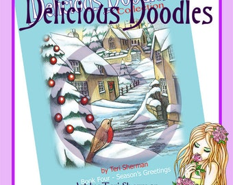 The Delicious Doodles Collection Book Four - Season's Greetings - Full printable Christmas PDF Colouring Book