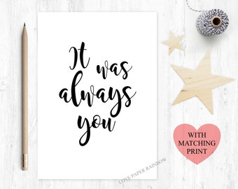 It was always you, romantic card, love quote card, valentines day card, valentines card, boyfriend card, girlfriend card, anniversary card