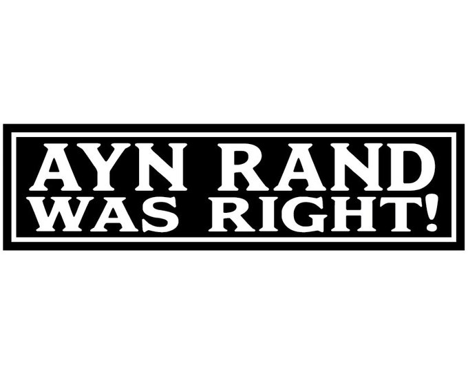 Ayn Rand Was Right! Decal Vinyl or Magnet Bumper Sticker