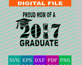 Proud MOM of a graduate SVG, Class of 2017 Senior SVG file, Senior 2017, proud mom