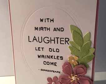 With Mirth and laughter let old wrinkles come birthday card