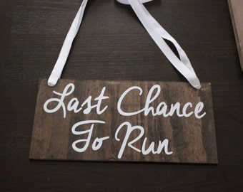 Last Change To Run Sign. Last Chance To Run Wooden Sign. Wooden Ring Bearer Sign. Rustic Ring Bearer Sign. Flower Girl Sign.