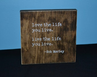 Love the life you live, live the life you love reclaimed wood sign/ handmade wooden signs/ hand painted wood signs
