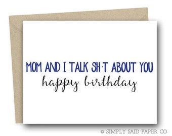 Mom and I talk sh-t about you (oh and happy birthday) - greeting cards, birthday cards, brother birthday card, sister birthday card