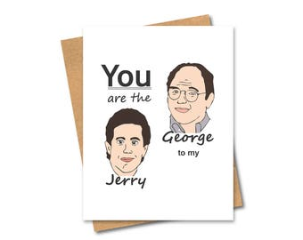 Seinfeld Inspired Card - Jerry and George - Friendship