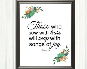 Psalm 126:5 Bible Verse, Scripture Those Who Sow With Tears Will Reap With Songs of Joy, Printable Wall Art or Table Art, Instant Download