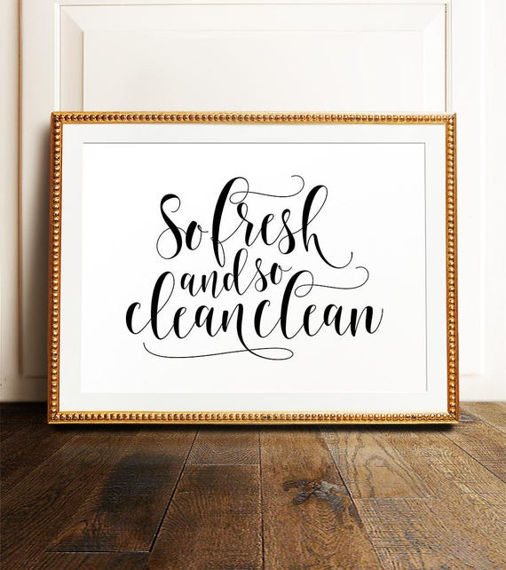 So Fresh And Clean Bathroom Wall Art PRINTABLE Printables Kids Funny Signs Prints