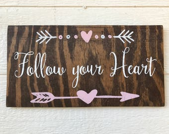 """Rustic sign - """"Follow Your Heart"""""""