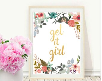 Get It Girl, Printable Art, Inspirational Print, Printable Quote, Typography Print,  Home Decor, Motivational Poster, Instant Download