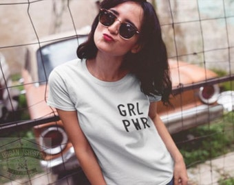 GRL PWR Womens T-shirt /Girl Power T-shirt Premium Quality !