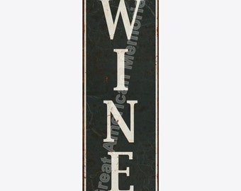 Vertical Wine Sign Distressed Look Metal Sign 6x18 6180606